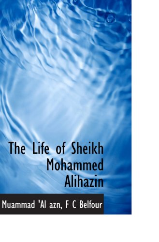 9781117561363: The Life of Sheikh Mohammed Alihazin (Persian Edition)