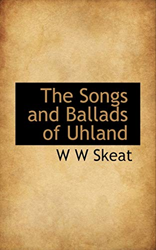 The Songs and Ballads of Uhland (1117562220) by W W Skeat