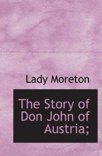 9781117565163: The Story of Don John of Austria;