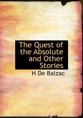 The Quest of the Absolute and Other Stories (1117566773) by H De Balzac