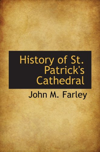 History of St. Patrick's Cathedral: John M. Farley