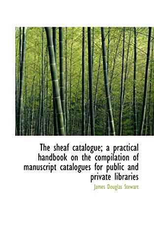 The Sheaf Catalogue; A Practical Handbook on: James Douglas Stewart