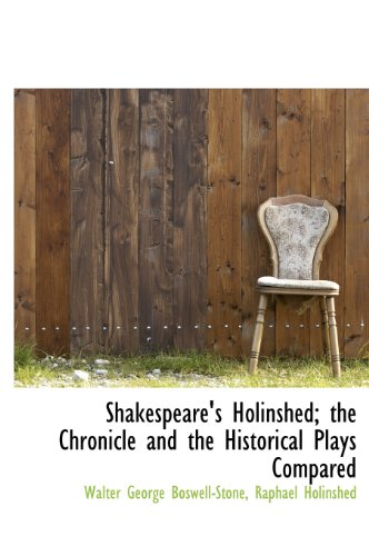 9781117574936: Shakespeare's Holinshed; the Chronicle and the Historical Plays Compared