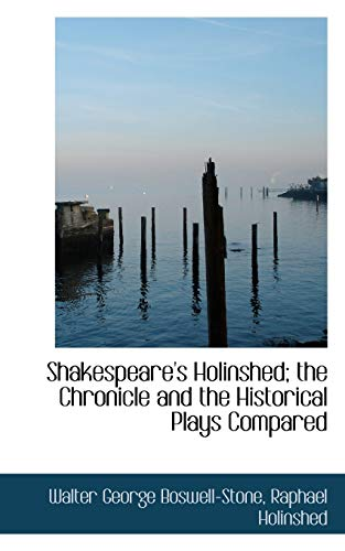 9781117574943: Shakespeare's Holinshed; the Chronicle and the Historical Plays Compared