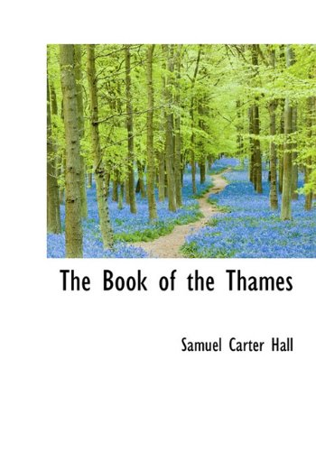 The Book of the Thames: Samuel Carter Hall