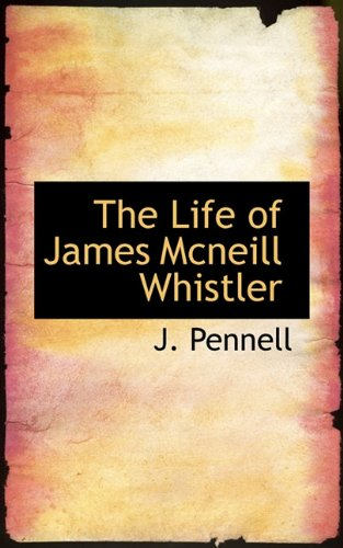 9781117578286: The Life of James Mcneill Whistler