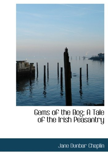 Gems of the Bog; A Tale of the Irish Peasantry: Chaplin, Jane Dunbar