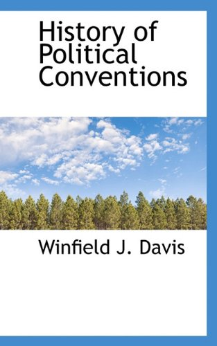 History of Political Conventions: Winfield J. Davis