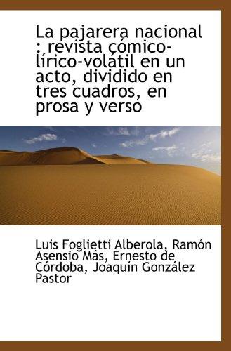 La pajarera nacional : revista cómico-lírico-volátil en: Luis Foglietti Alberola/
