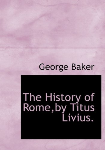 9781117588599: The History of Rome,by Titus Livius.