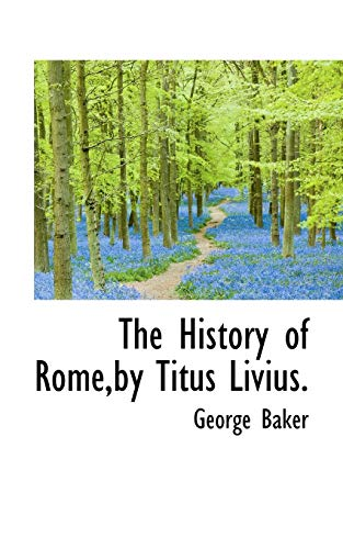 9781117588605: The History of Rome,by Titus Livius.