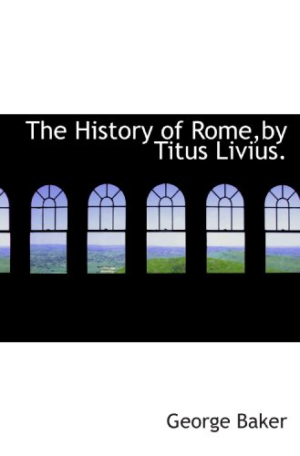 9781117588612: The History of Rome,by Titus Livius.