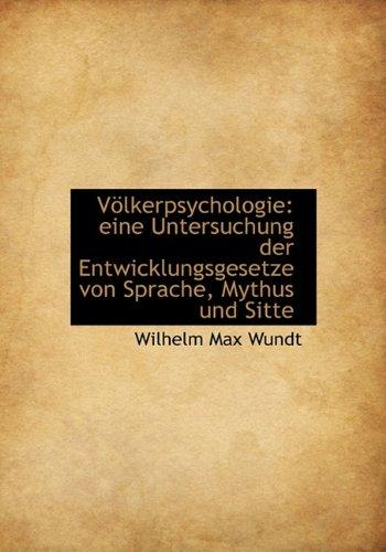 Volkerpsychologie: Eine Untersuchung Der Entwicklungsgesetze Von Sprache, Mythus Und Sitte (German ...