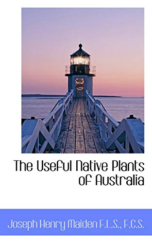9781117592848: The Useful Native Plants of Australia