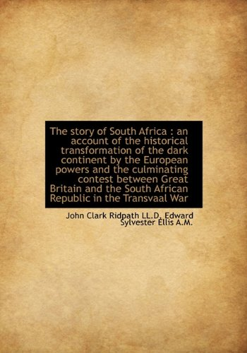 9781117595979: The story of South Africa: an account of the historical transformation of the dark continent by the