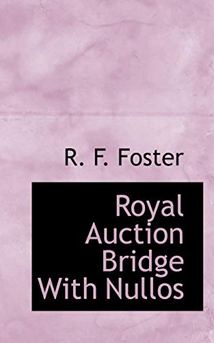 Royal Auction Bridge With Nullos (1117599965) by Foster, R. F.