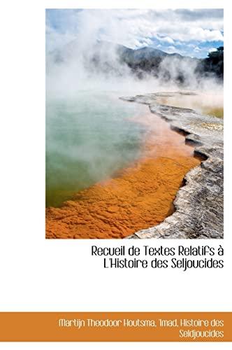 9781117601588: Recueil de Textes Relatifs L'Histoire Des Seljoucides