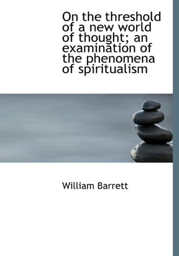 9781117605579: On the Threshold of a New World of Thought; An Examination of the Phenomena of Spiritualism