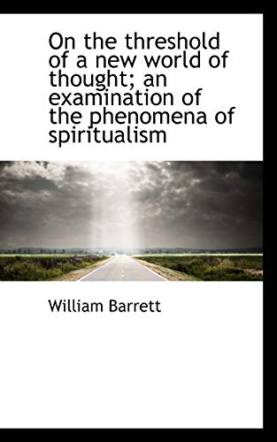 9781117605586: On the Threshold of a New World of Thought; An Examination of the Phenomena of Spiritualism