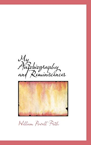 9781117607153: My Autobiography and Reminiscences
