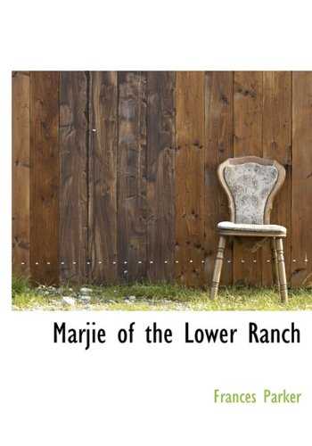 9781117609249: Marjie of the Lower Ranch