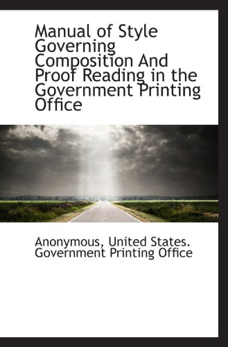 9781117609409: Manual of Style Governing Composition And Proof Reading in the Government Printing Office