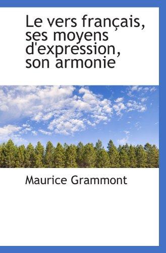 9781117611310: Le vers fran�ais, ses moyens d'expression, son armonie