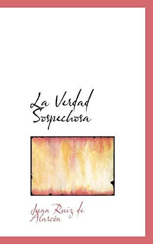La Verdad Sospechosa (Spanish Edition): Juan Ruiz de Alarcà n