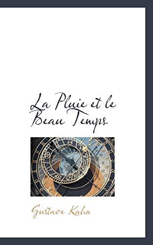 La Pluie et le Beau Temps (French Edition) (9781117613079) by Gustave Kahn