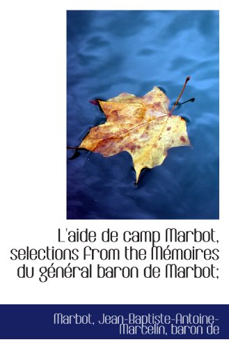 L'aide de camp Marbot, selections from the: Marbot, Jean-Baptiste-Antoine-Marcelin, baron