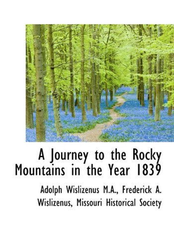 9781117614427: A Journey to the Rocky Mountains in the Year 1839