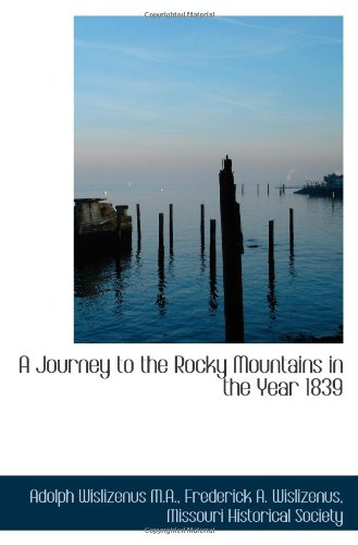 9781117614441: A Journey to the Rocky Mountains in the Year 1839