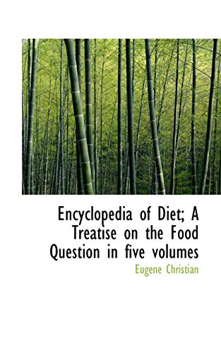 9781117618036: Encyclopedia of Diet; A Treatise on the Food Question in Five Volumes