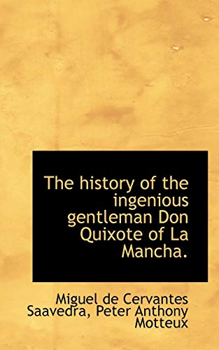 The history of the ingenious gentleman Don Quixote of La Mancha. (1117623068) by Saavedra, Miguel de Cervantes; Motteux, Peter Anthony