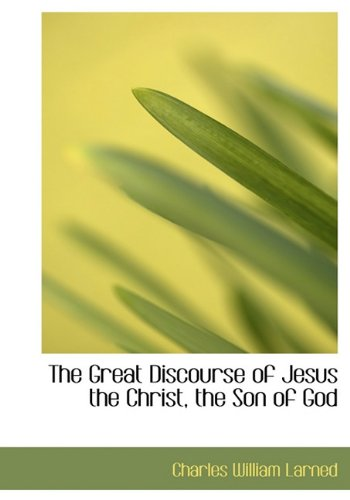 9781117624228: The Great Discourse of Jesus the Christ, the Son of God