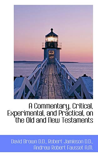 9781117627991: A Commentary, Critical, Experimental, and Practical, on the Old and New Testaments