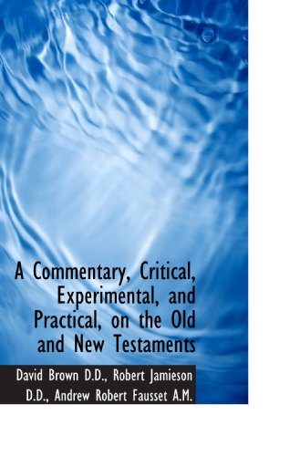 9781117628004: A Commentary, Critical, Experimental, and Practical, on the Old and New Testaments