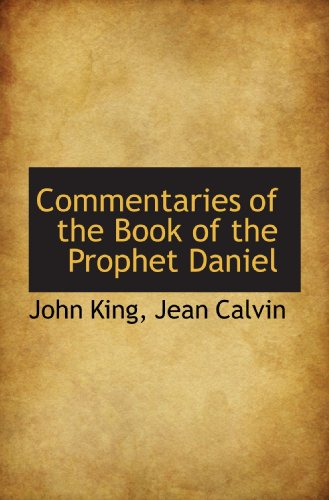 9781117628066: Commentaries of the Book of the Prophet Daniel
