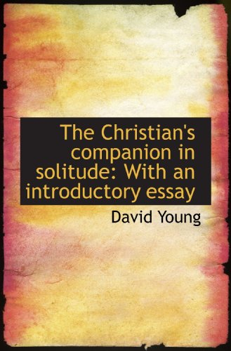 9781117628646: The Christian's companion in solitude: With an introductory essay