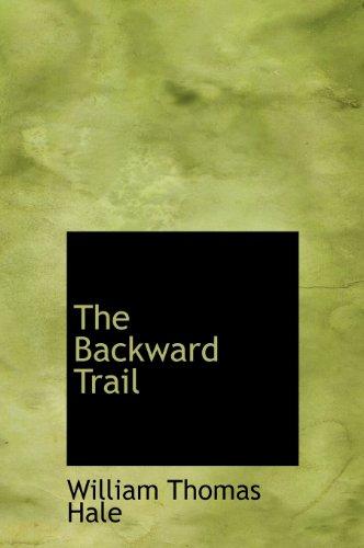 9781117629643: The Backward Trail