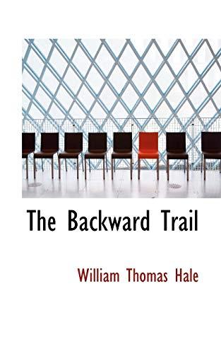 9781117629650: The Backward Trail