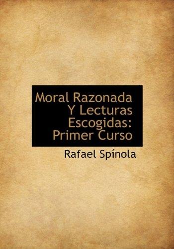 9781117631134: Moral Razonada Y Lecturas Escogidas: Primer Curso (Spanish Edition)
