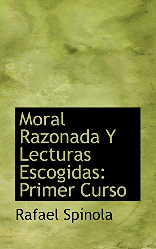 9781117631141: Moral Razonada Y Lecturas Escogidas: Primer Curso (Spanish Edition)