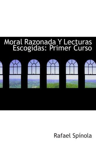 9781117631158: Moral Razonada Y Lecturas Escogidas: Primer Curso (Spanish Edition)