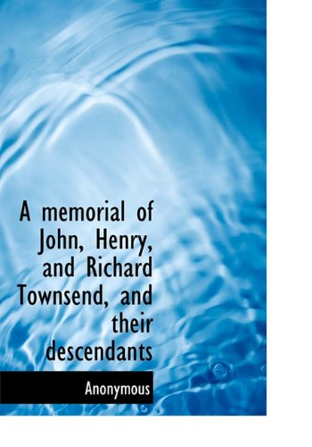 9781117631967: A memorial of John, Henry, and Richard Townsend, and their descendants