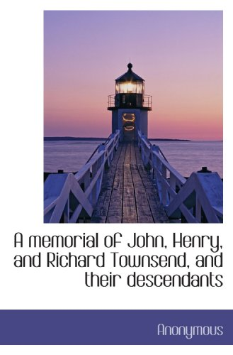 9781117631981: A memorial of John, Henry, and Richard Townsend, and their descendants