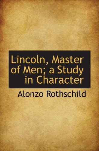 9781117633626: Lincoln, Master of Men; a Study in Character
