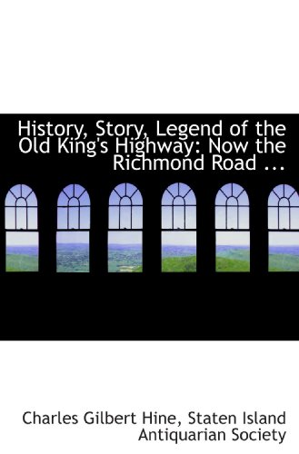 9781117638478: History, Story, Legend of the Old King's Highway: Now the Richmond Road