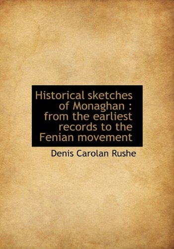 9781117638997: Historical sketches of Monaghan: from the earliest records to the Fenian movement