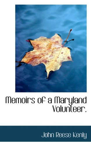 9781117645155: Memoirs of a Maryland Volunteer.
